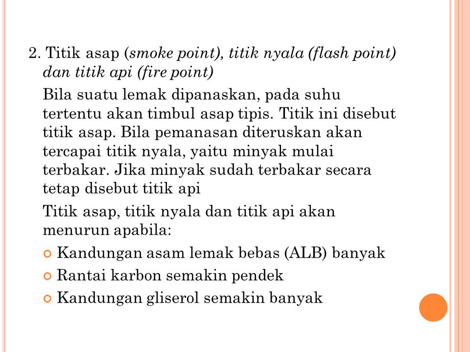 2. Titik asap (smoke point), titik nyala (flash point) dan titik api (fire point)
