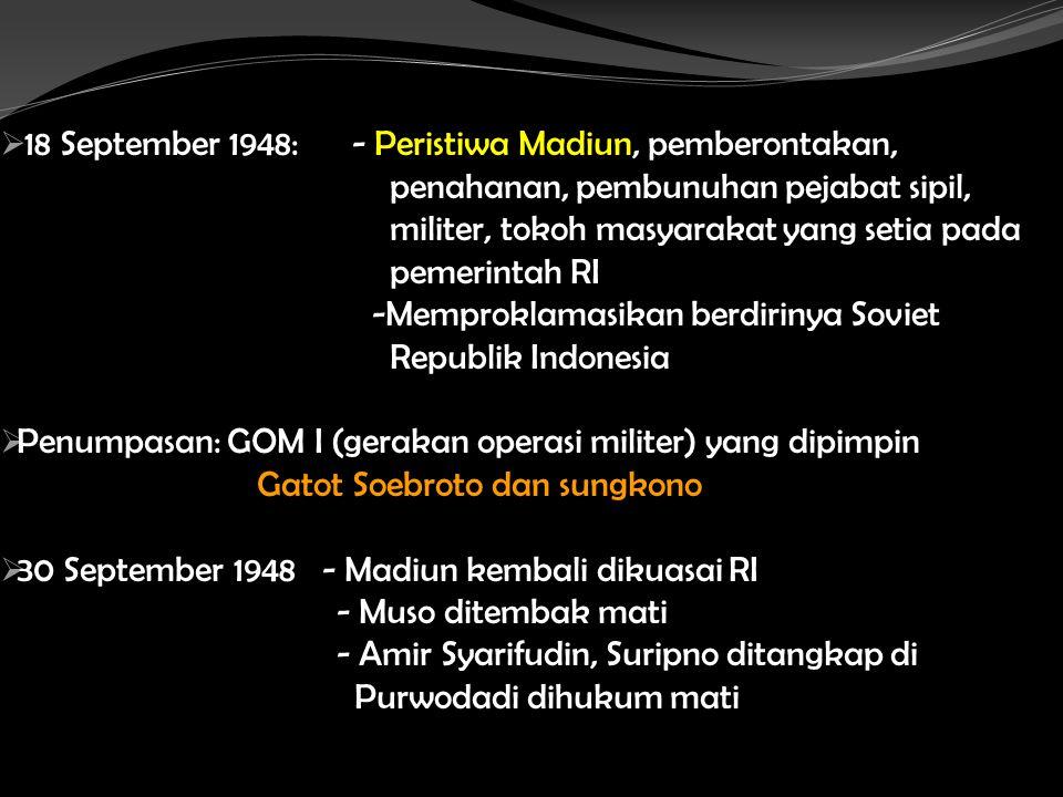 18 September 1948: - Peristiwa Madiun, pemberontakan,