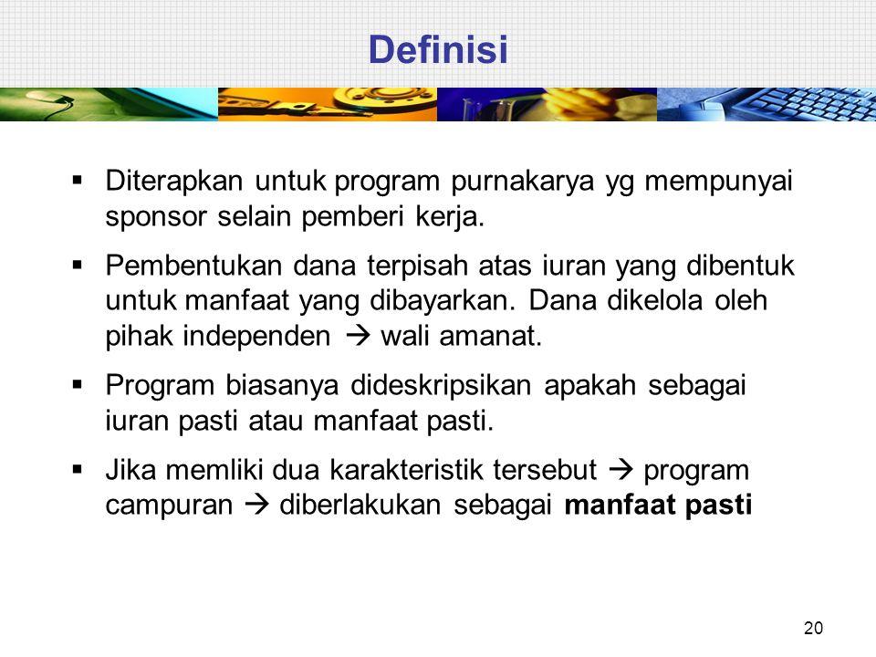 Definisi Diterapkan untuk program purnakarya yg mempunyai sponsor selain pemberi kerja.