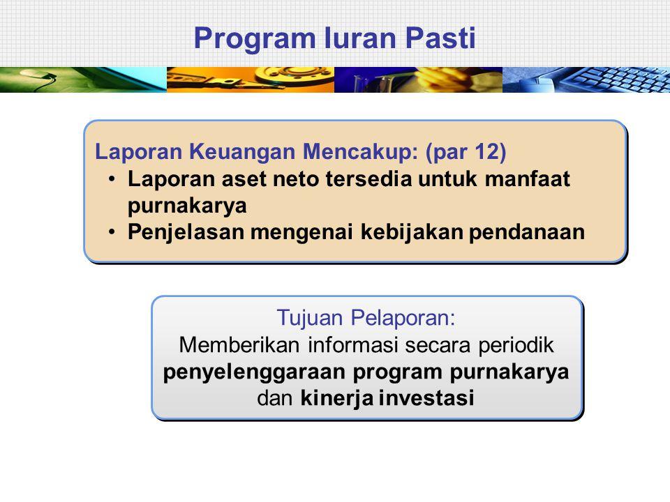 Program Iuran Pasti Laporan Keuangan Mencakup: (par 12)