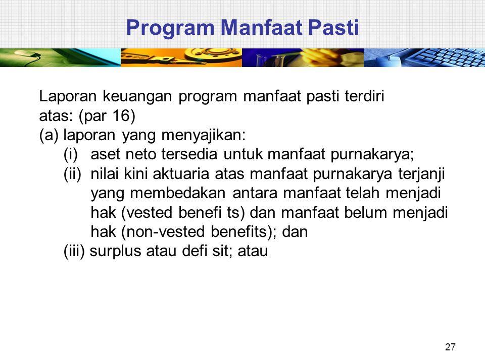 Program Manfaat Pasti Laporan keuangan program manfaat pasti terdiri