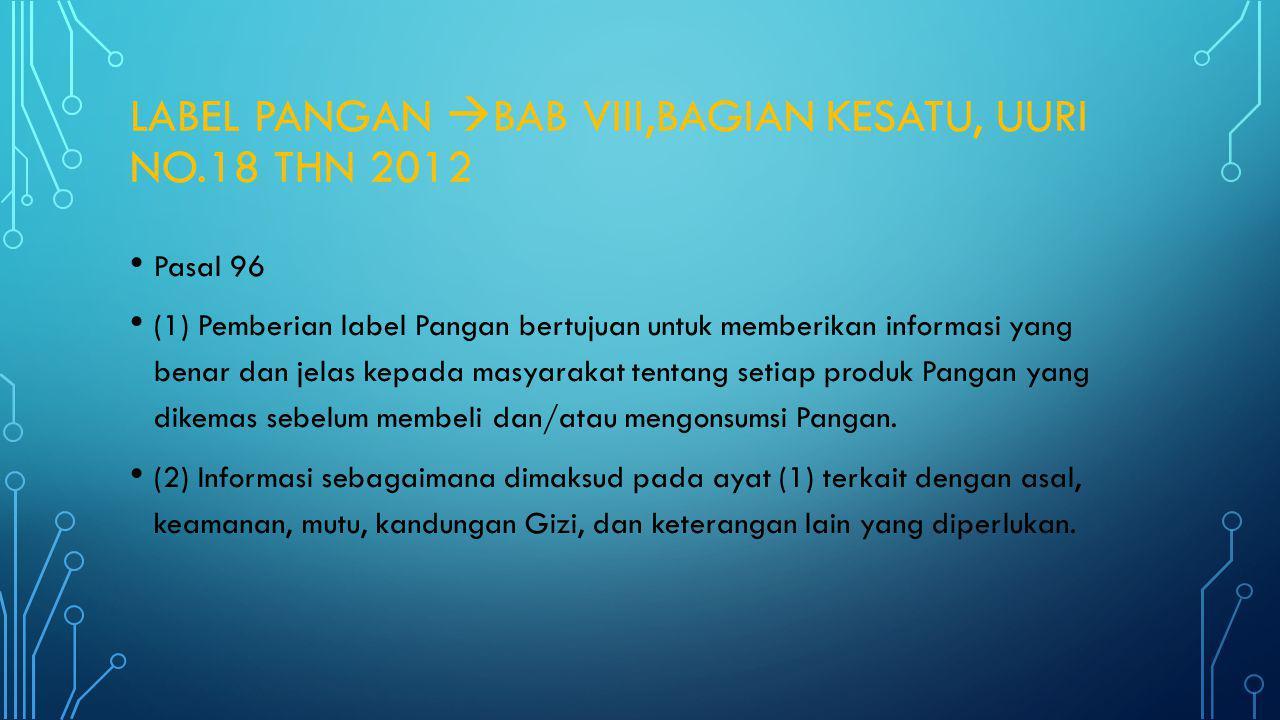Label pangan BAB VIII,Bagian kesatu, UURI no.18 thn 2012