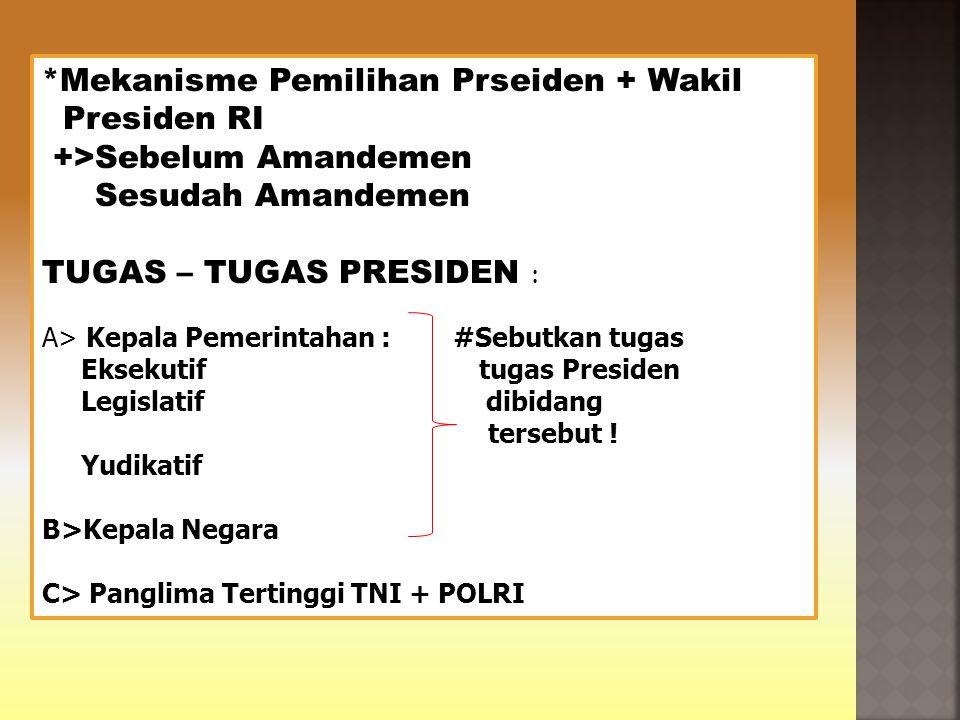 *Mekanisme Pemilihan Prseiden + Wakil Presiden RI