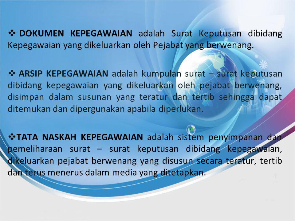 DOKUMEN KEPEGAWAIAN adalah Surat Keputusan dibidang Kepegawaian yang dikeluarkan oleh Pejabat yang berwenang.