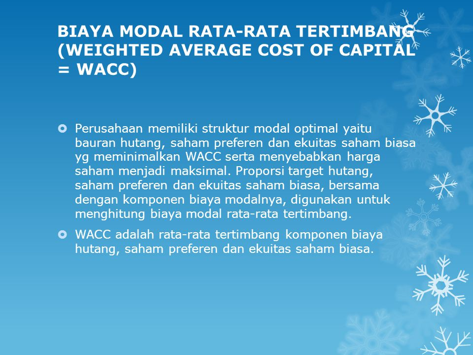 BIAYA MODAL RATA-RATA TERTIMBANG (WEIGHTED AVERAGE COST OF CAPITAL = WACC)