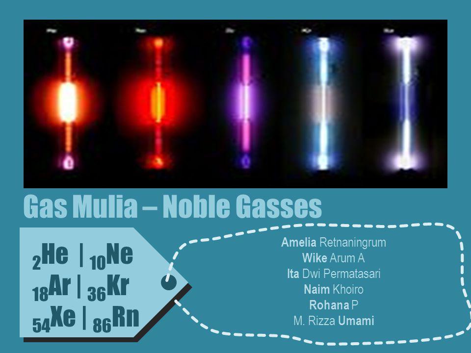 Gas Mulia – Noble Gasses