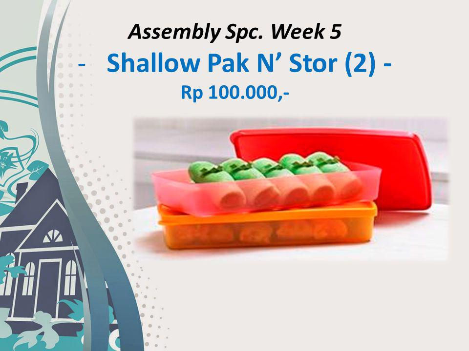 Assembly Spc. Week 5 Shallow Pak N' Stor (2) - Rp 100.000,-