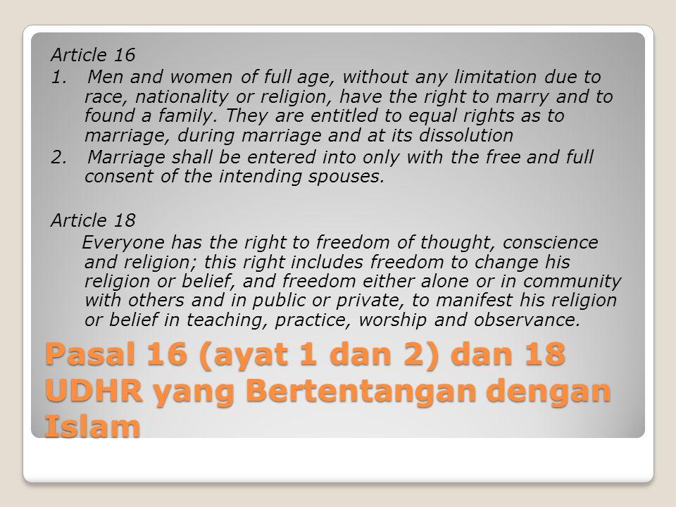 Pasal 16 (ayat 1 dan 2) dan 18 UDHR yang Bertentangan dengan Islam