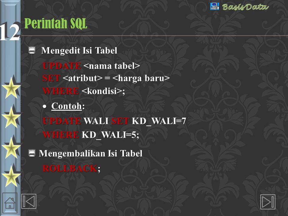 Perintah SQL Mengedit Isi Tabel UPDATE <nama tabel>