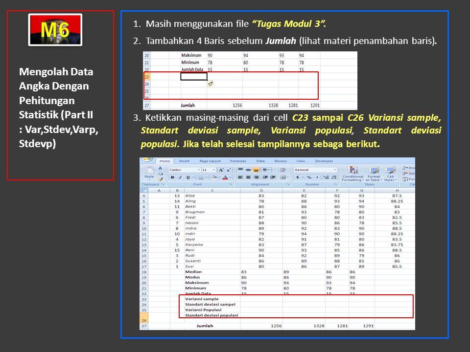 m6 1. Masih menggunakan file Tugas Modul 3 . 2. Tambahkan 4 Baris sebelum Jumlah (lihat materi penambahan baris).