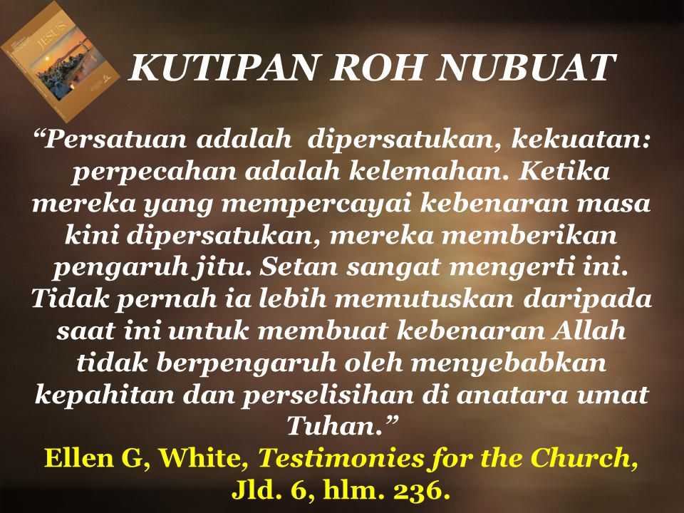 Ellen G, White, Testimonies for the Church, Jld. 6, hlm. 236.
