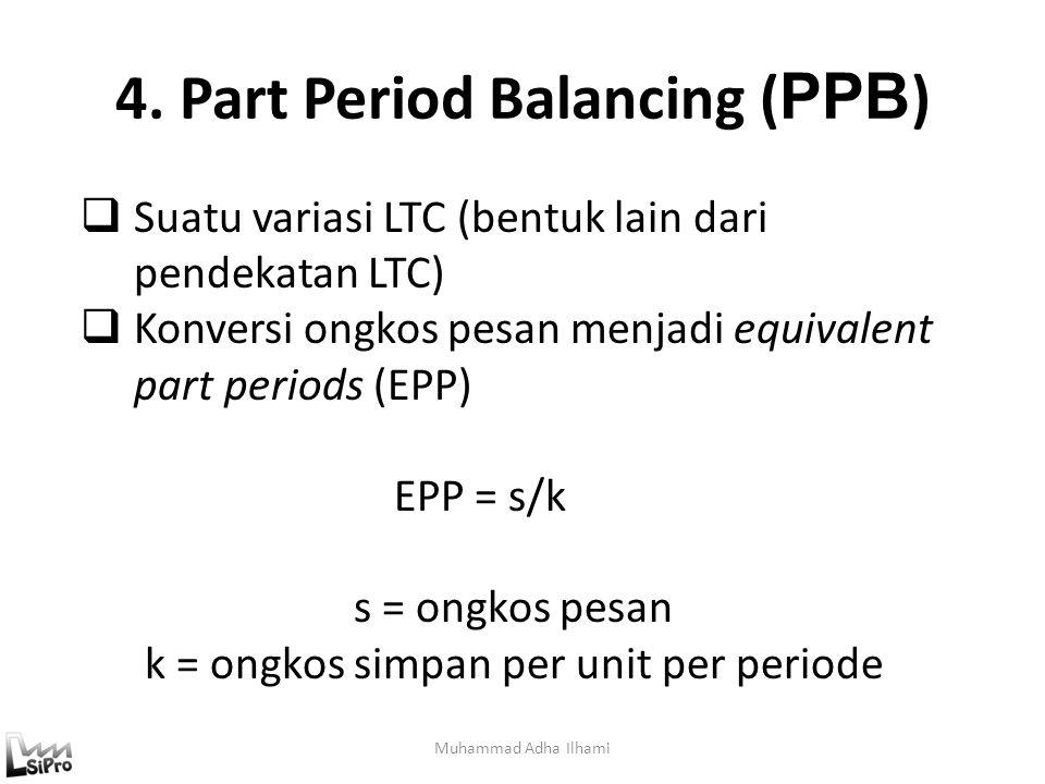 4. Part Period Balancing (PPB)