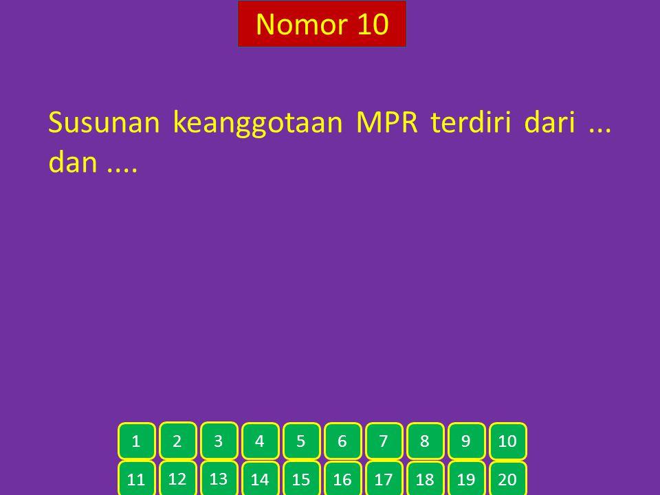 Susunan keanggotaan MPR terdiri dari ... dan ....