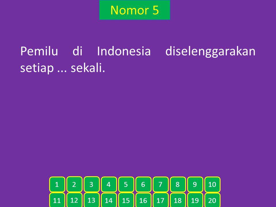 Pemilu di Indonesia diselenggarakan setiap ... sekali.