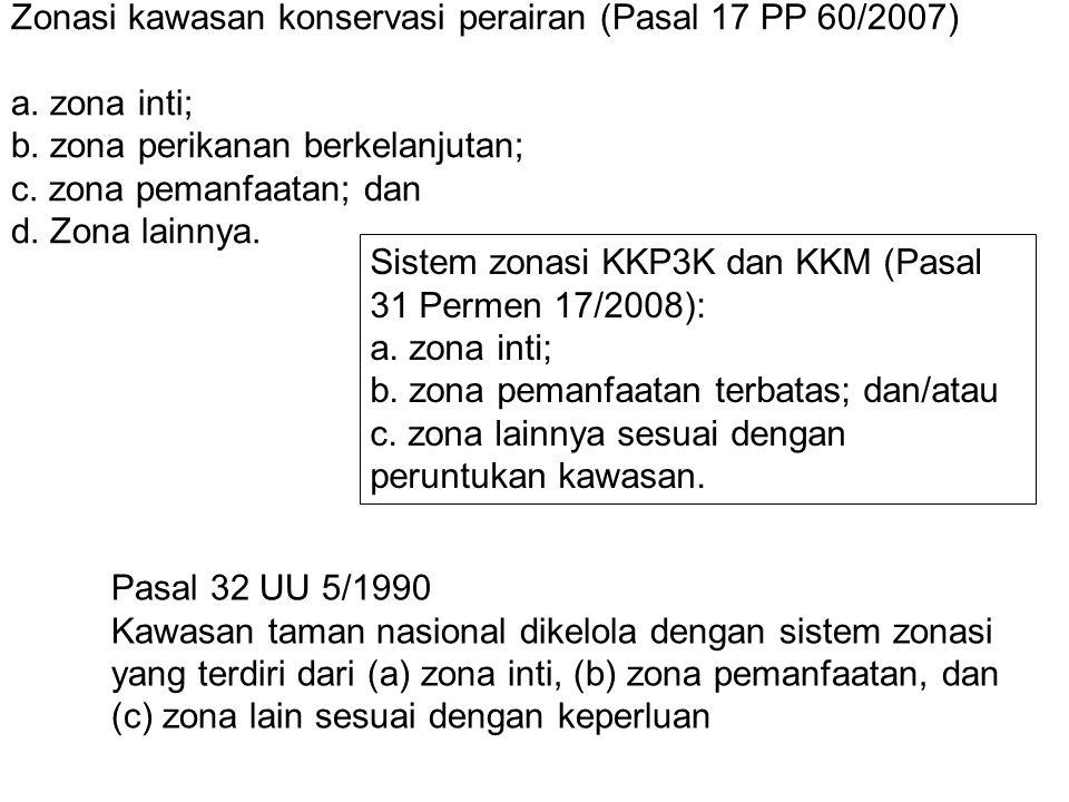 Zonasi kawasan konservasi perairan (Pasal 17 PP 60/2007)