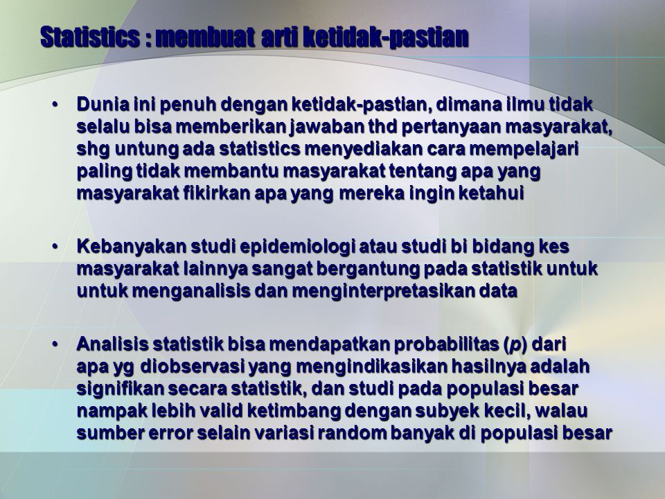 Statistics : membuat arti ketidak-pastian