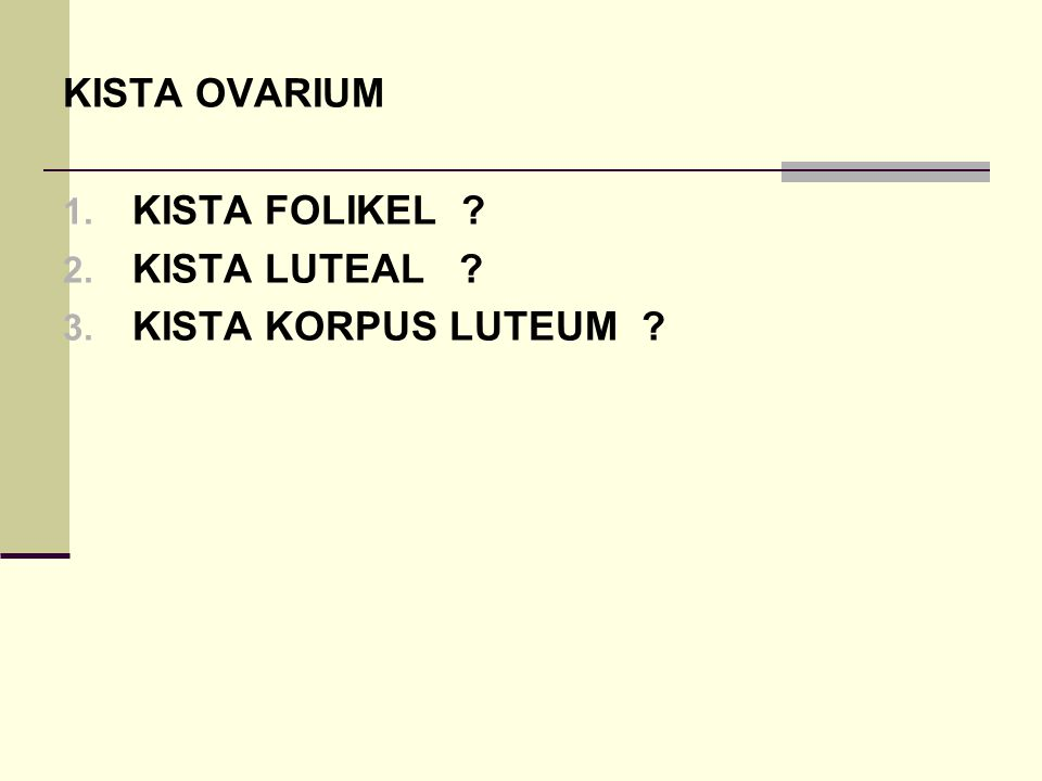 KISTA OVARIUM KISTA FOLIKEL KISTA LUTEAL KISTA KORPUS LUTEUM