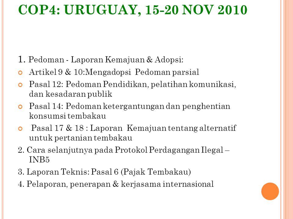 COP4: URUGUAY, 15-20 NOV 2010 1. Pedoman - Laporan Kemajuan & Adopsi: