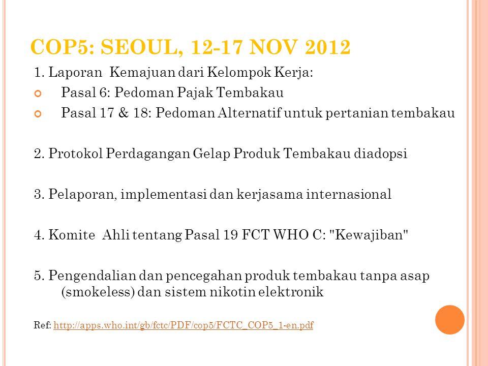 COP5: SEOUL, 12-17 NOV 2012 1. Laporan Kemajuan dari Kelompok Kerja: