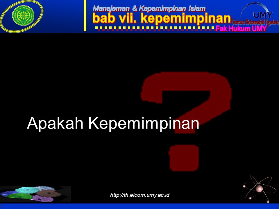 Apakah Kepemimpinan http://fh.elcom.umy.ac.id