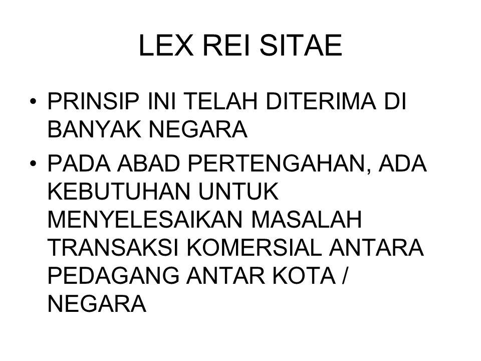 LEX REI SITAE PRINSIP INI TELAH DITERIMA DI BANYAK NEGARA
