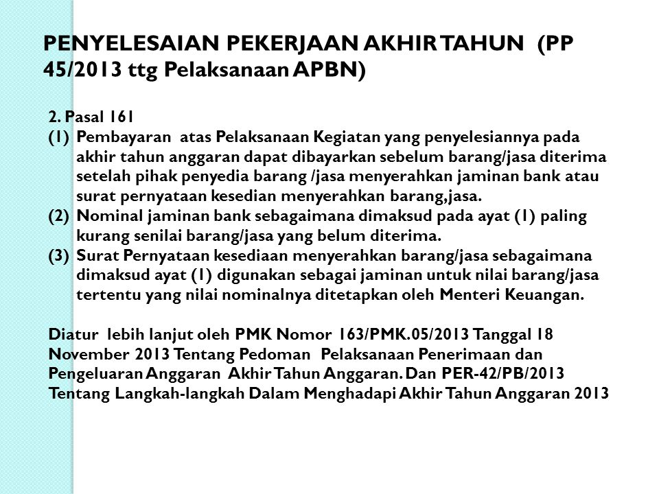 PENYELESAIAN PEKERJAAN AKHIR TAHUN (PP 45/2013 ttg Pelaksanaan APBN)