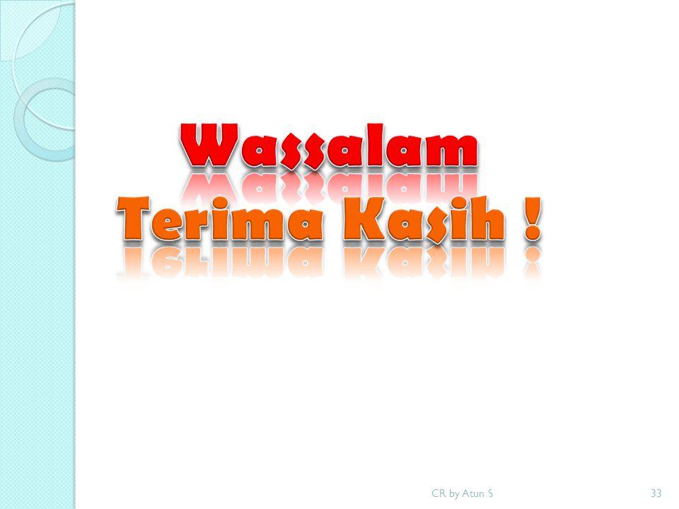 Wassalam Terima Kasih ! CR by Atun S