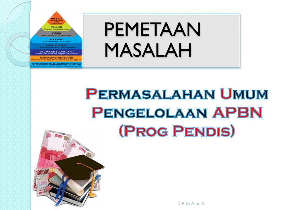 Permasalahan Umum Pengelolaan APBN (Prog Pendis)