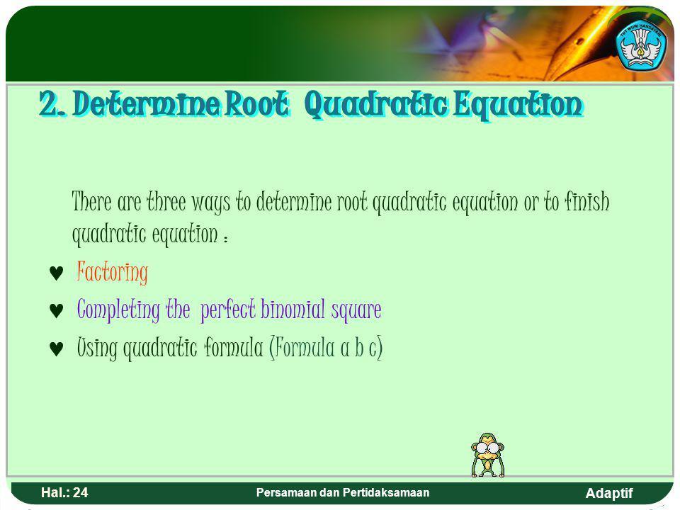 2. Determine Root Quadratic Equation Persamaan dan Pertidaksamaan