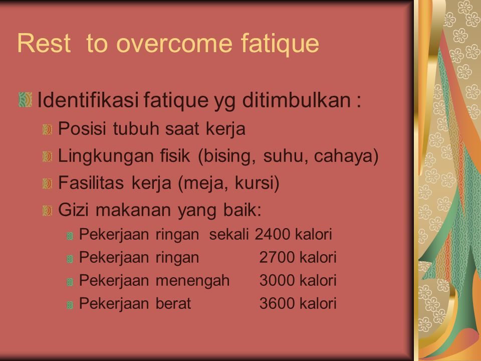 Rest to overcome fatique