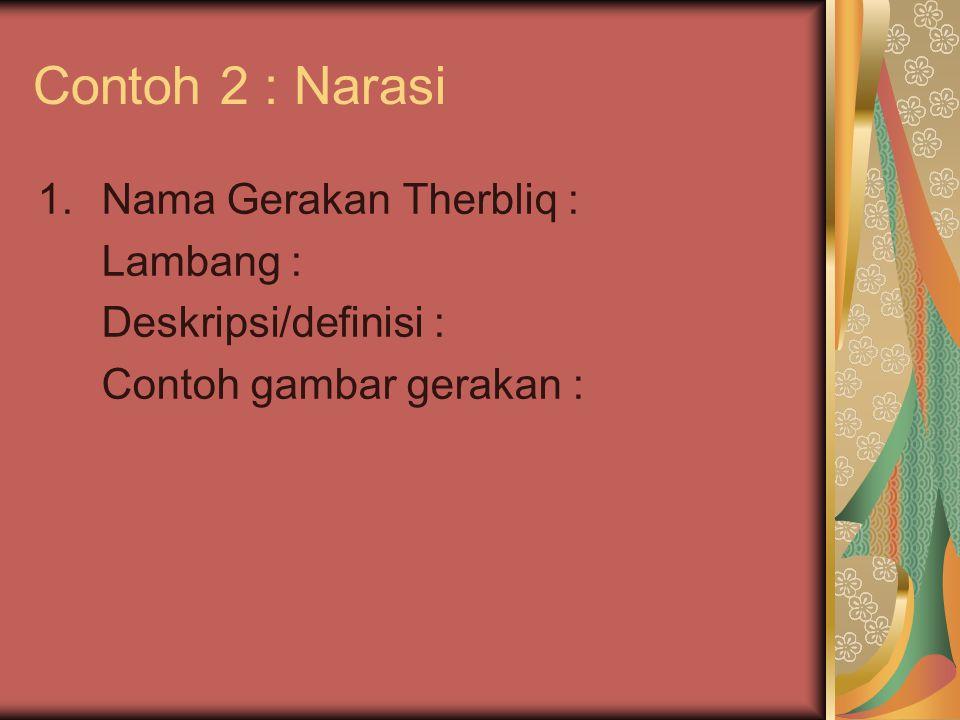 Contoh 2 : Narasi Nama Gerakan Therbliq : Lambang :