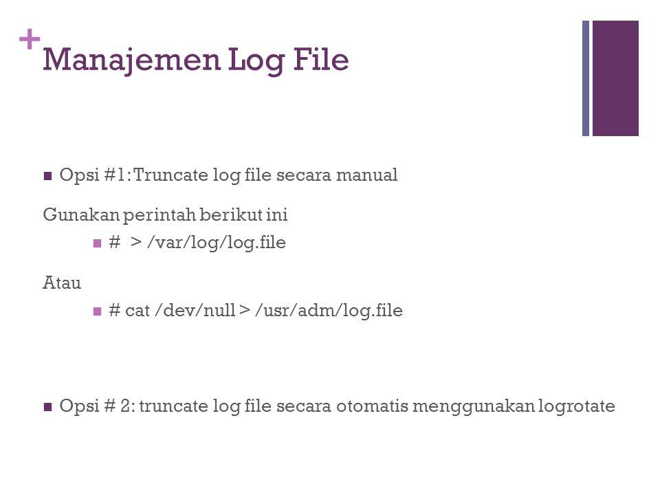 Manajemen Log File Opsi #1: Truncate log file secara manual