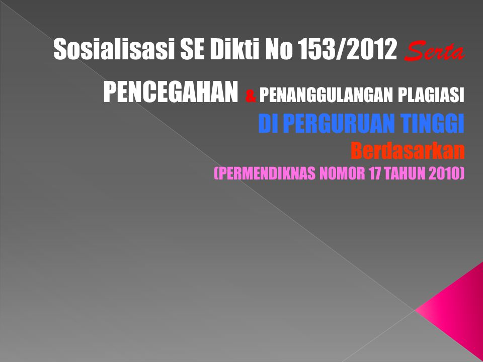 Sosialisasi SE Dikti No 153/2012 Serta