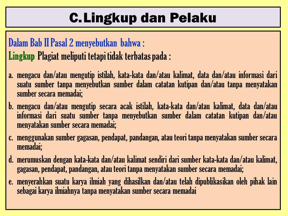 C. Lingkup dan Pelaku Dalam Bab II Pasal 2 menyebutkan bahwa :