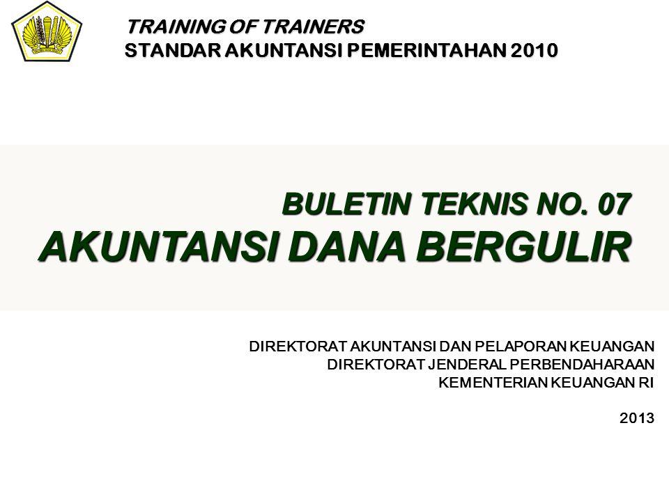 BULETIN TEKNIS NO. 07 AKUNTANSI DANA BERGULIR