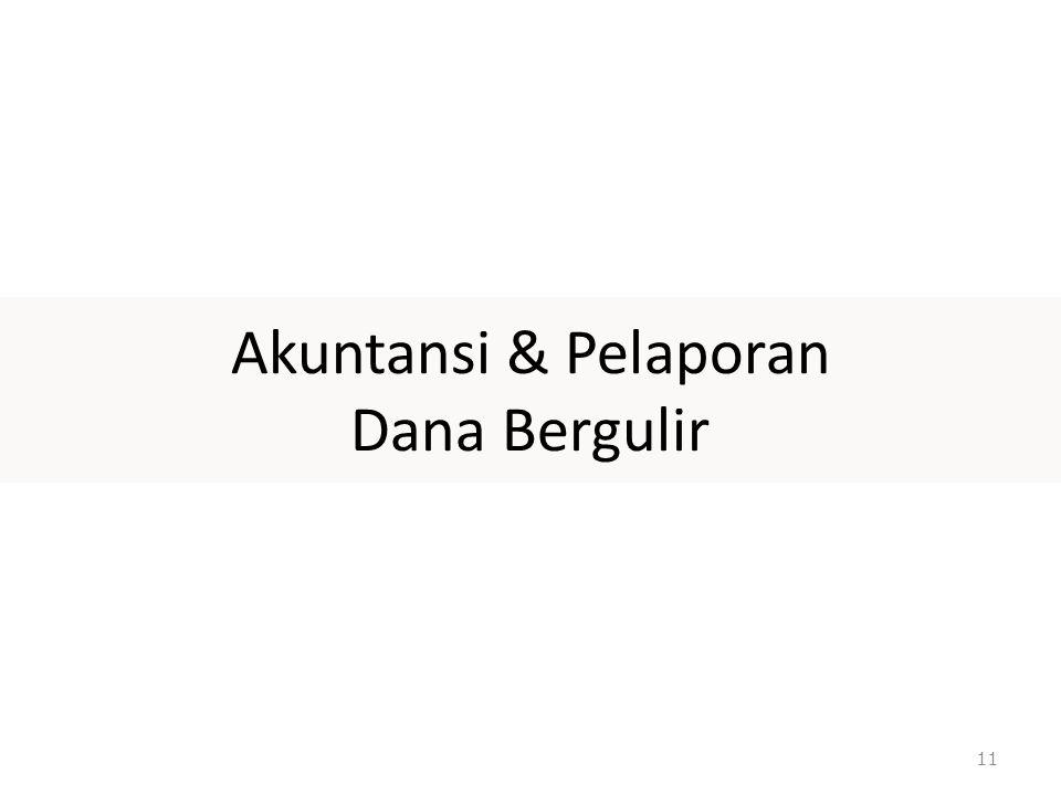 Akuntansi & Pelaporan Dana Bergulir