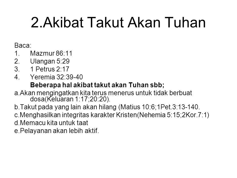 2.Akibat Takut Akan Tuhan