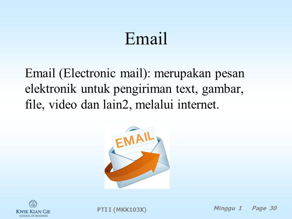 Email Email (Electronic mail): merupakan pesan elektronik untuk pengiriman text, gambar, file, video dan lain2, melalui internet.