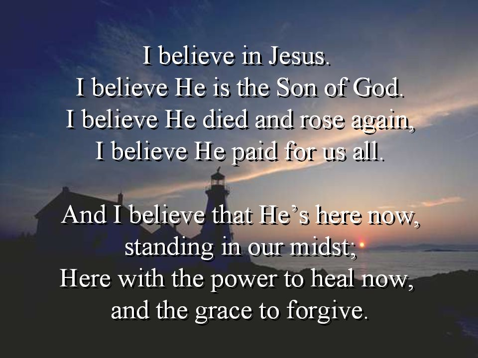 Song – I believe in Jesus 1
