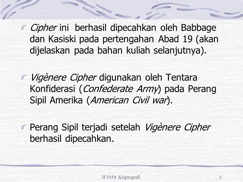 Perang Sipil terjadi setelah Vigènere Cipher berhasil dipecahkan.
