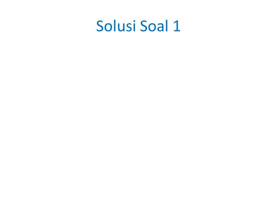 Solusi Soal 1