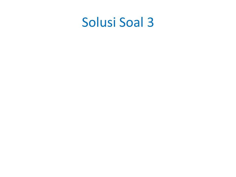 Solusi Soal 3