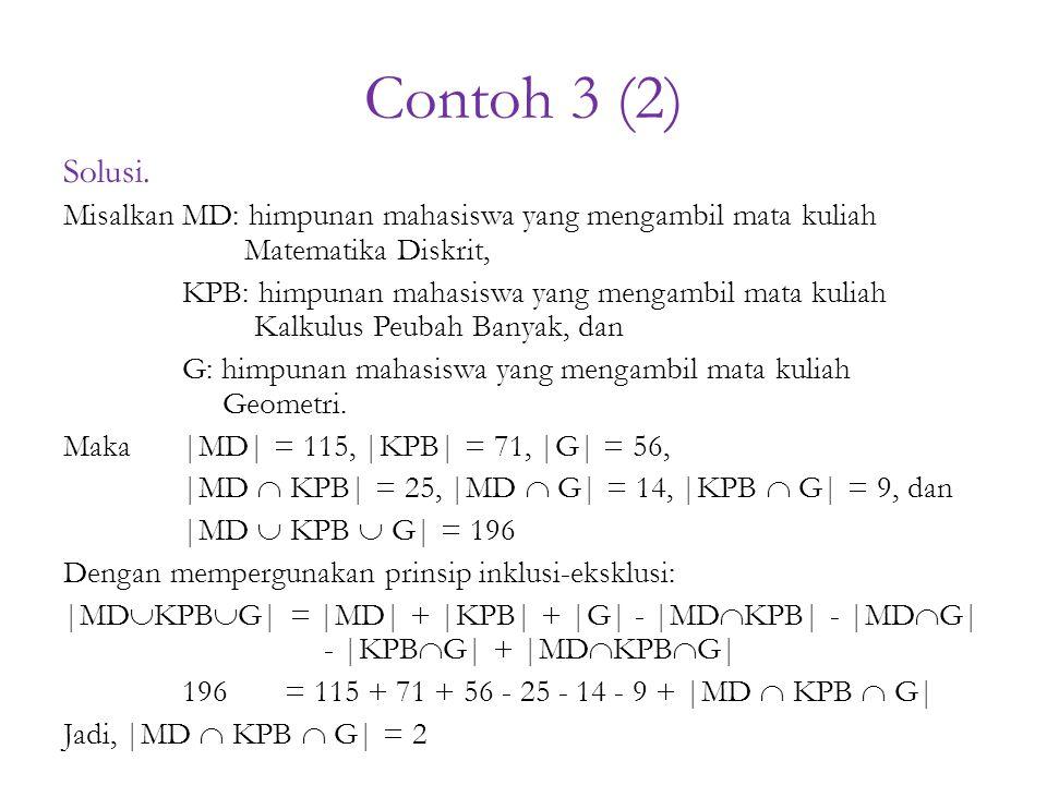 Contoh 3 (2) Solusi. Misalkan MD: himpunan mahasiswa yang mengambil mata kuliah Matematika Diskrit,