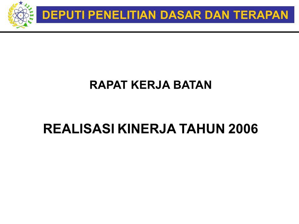 DEPUTI PENELITIAN DASAR DAN TERAPAN REALISASI KINERJA TAHUN 2006