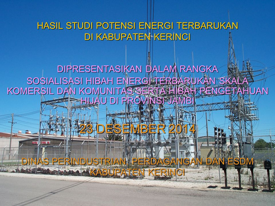HASIL STUDI POTENSI ENERGI TERBARUKAN DI KABUPATEN KERINCI