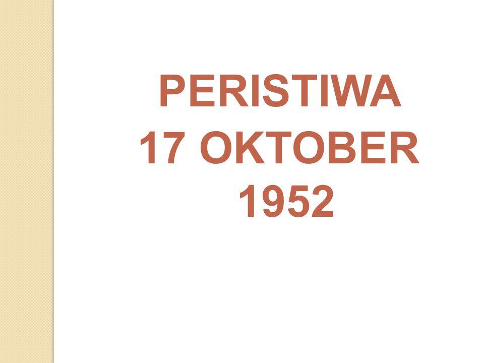 PERISTIWA 17 OKTOBER 1952