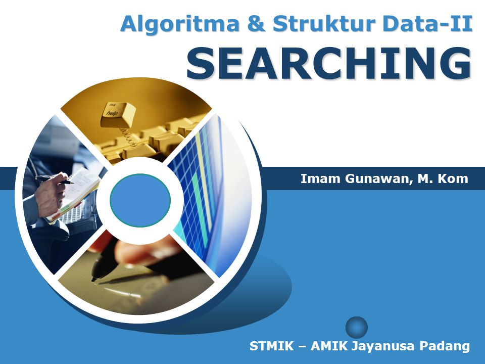 Algoritma & Struktur Data-II SEARCHING