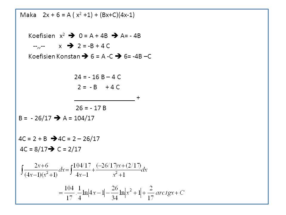 Maka 2x + 6 = A ( x2 +1) + (Bx+C)(4x-1)