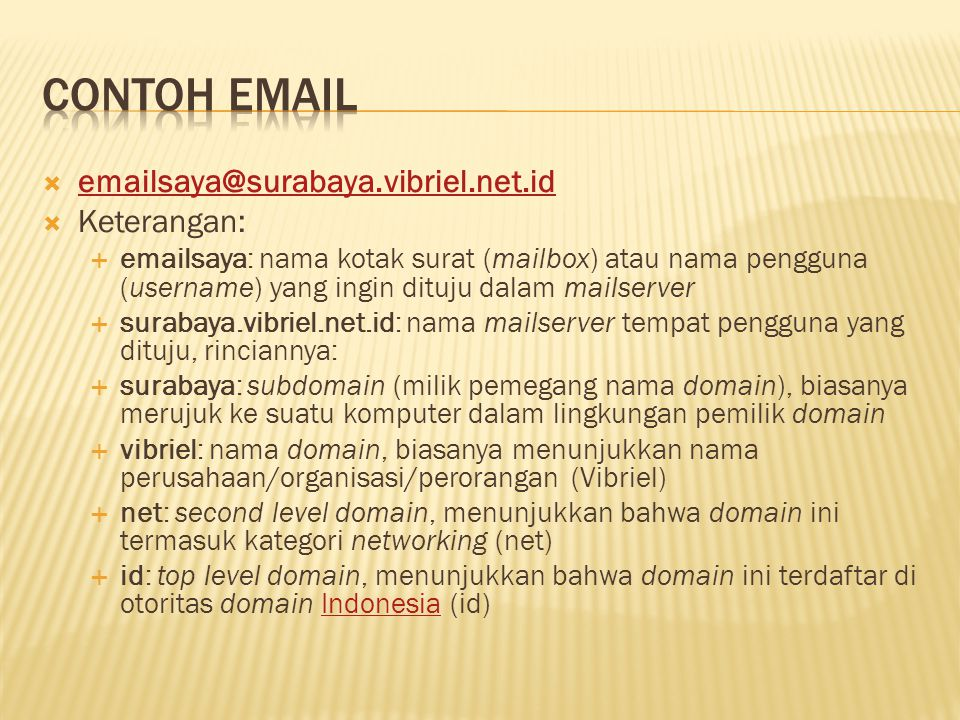 Contoh email emailsaya@surabaya.vibriel.net.id Keterangan: