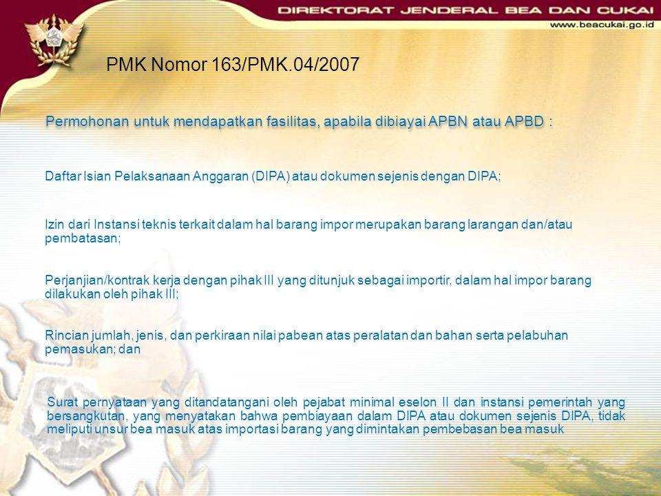 PMK Nomor 163/PMK.04/2007 Permohonan untuk mendapatkan fasilitas, apabila dibiayai APBN atau APBD :